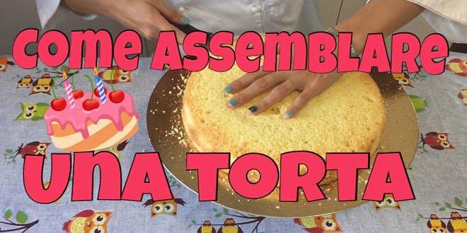 Come assemblare una torta - video ricetta 1