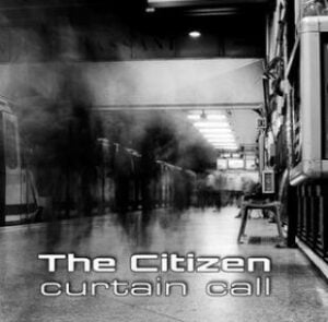 the citizen the curtain call